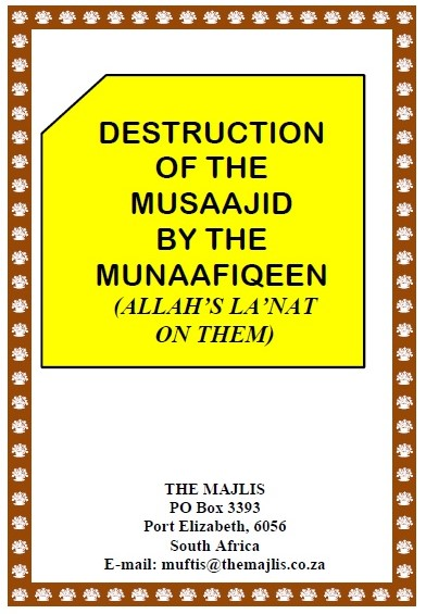 DESTRUCTION OF THE MUSAAJID BY THE MUNAAFIQEEN