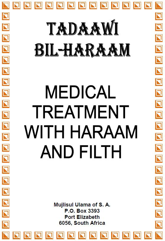Tadaawi Bil-Haraam Medical Treatment With Haraam And Filth